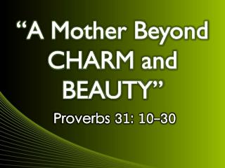 """A Mother Beyond CHARM and BEAUTY"""
