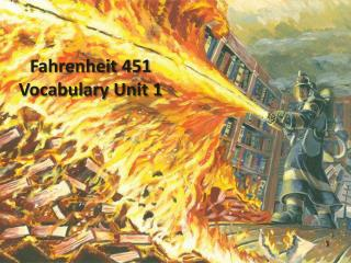 Fahrenheit 451 Vocabulary Unit 1