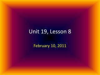 Unit 19, Lesson 8