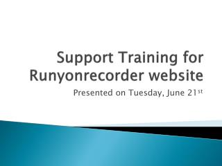 Support Training for  Runyonrecorder website