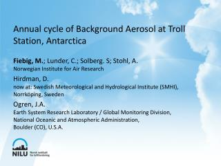 Annual cycle of Background Aerosol at Troll Station, Antarctica