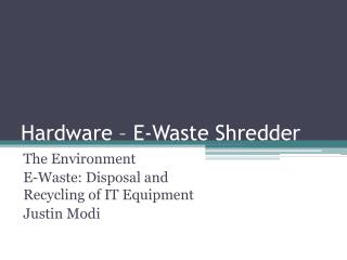 Hardware � E-Waste Shredder