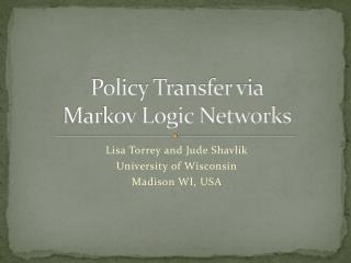 Policy Transfer via Markov Logic Networks
