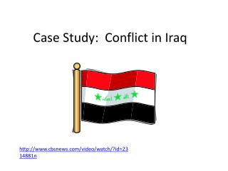 Case Study:  Conflict in Iraq