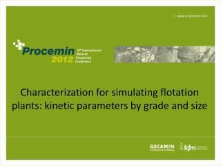 Characterization for simulating flotation plants: kinetic parameters by grade and size