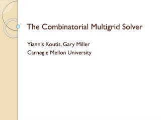 The Combinatorial Multigrid Solver