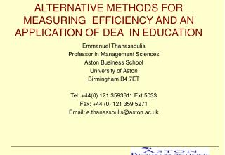ALTERNATIVE METHODS FOR MEASURING  EFFICIENCY AND AN  APPLICATION OF DEA  IN EDUCATION
