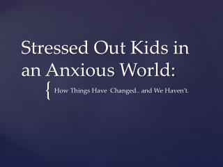 Stressed Out Kids in an Anxious World: