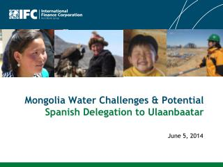 Mongolia Water Challenges & Potential Spanish Delegation to Ulaanbaatar