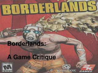 Borderlands: A Game Critique