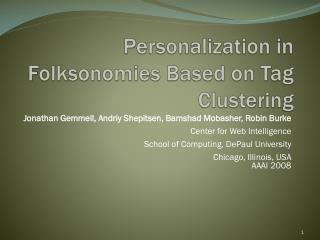 Personalization in  Folksonomies  Based on Tag  Clustering