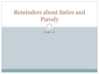 Reminders about Satire and Parody