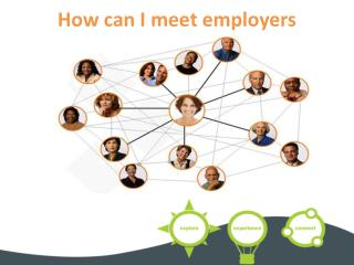 How can I meet employers