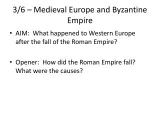 3/6 � Medieval Europe and Byzantine Empire