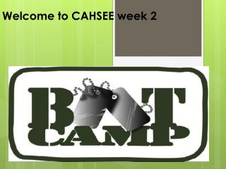 Welcome to CAHSEE week 2