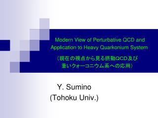 Y. Sumino (Tohoku Univ.)