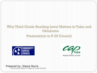 Why Third Grade Reading Level Matters in Tulsa and Oklahoma Presentation to P-20 Council