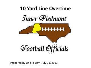 10 Yard Line Overtime