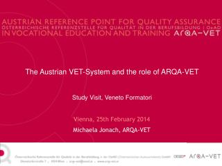 Vienna, 25th  February  2014 Michaela Jonach, ARQA-VET