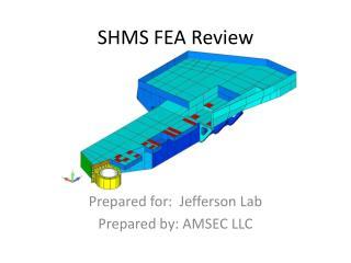 SHMS FEA Review