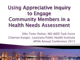 Ellie Tinto-Poitier,  NO/AIDS  Task Force Chatrian Kanger, Louisiana Public Health Institute