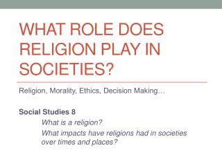 What role does religion play in societies?