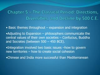Chapter 5 – The Classical Period: Directions, Diversities, and Decline by 500 C.E .