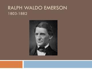 Ralph Waldo  Emerson  1803-1882