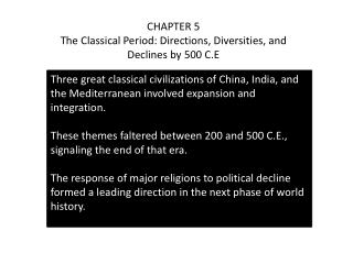 CHAPTER 5 The Classical Period: Directions, Diversities, and Declines by 500 C.E