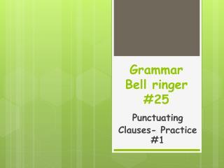 Grammar Bell  ringer #25