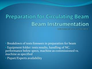 Preparation for Circulating Beam Beam Instrumentation  2008 Extended LTC – J-J GRAS [AB-BI]