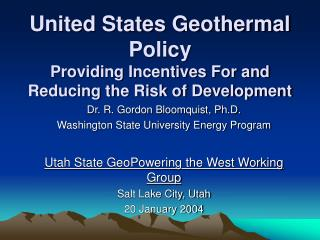 United States Geothermal Policy Providing Incentives For and Reducing the Risk of Development