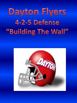"Dayton Flyers 4-2-5 Defense ""Building The Wall"""