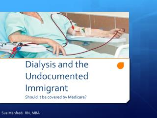 Dialysis and the Undocumented Immigrant