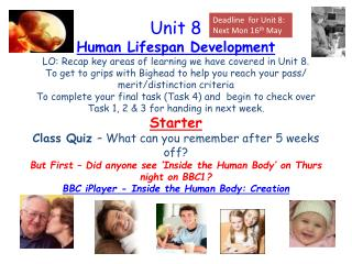 Deadline  for Unit 8: Next Mon 16 th  May
