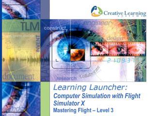 Computer Simulation with Flight Simulator X Mastering Flight – Level 3