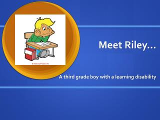 Meet Riley…