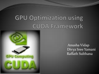 GPU Optimization using CUDA  Framework