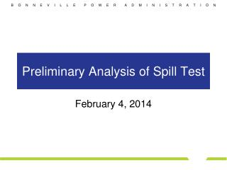 Preliminary Analysis of Spill Test