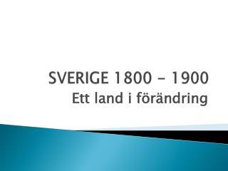 SVERIGE 1800 - 1900