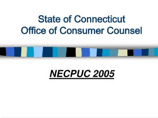State of Connecticut Office of Consumer Counsel