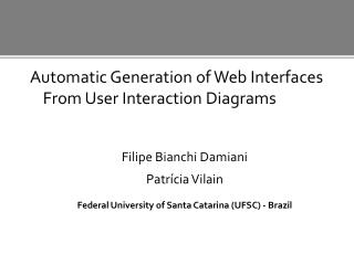 Automatic  Generation of Web Interfaces From User Interaction Diagrams  Filipe  Bianchi  Damiani