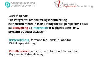 Kristen  Kistrup , formand for Dansk Selskab for Distriktspsykiatri og