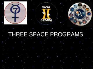 THREE SPACE PROGRAMS