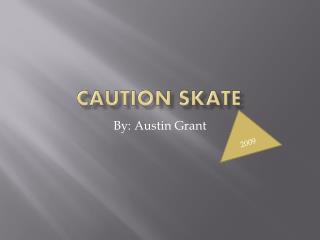 Caution Skate