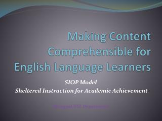 Making Content Comprehensible for English Language Learners
