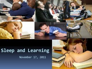 Sleep and Learning November 17, 2011