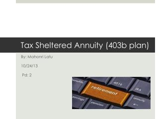 Tax Sheltered Annuity (403b plan)