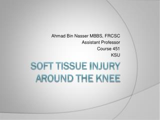 Soft Tissue  I njury  A round  T he  K nee