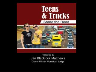 Presented by Jan  Blacklock  Matthews City of Wilson Municipal Judge